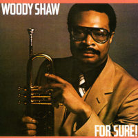 Woody Shaw - For Sure